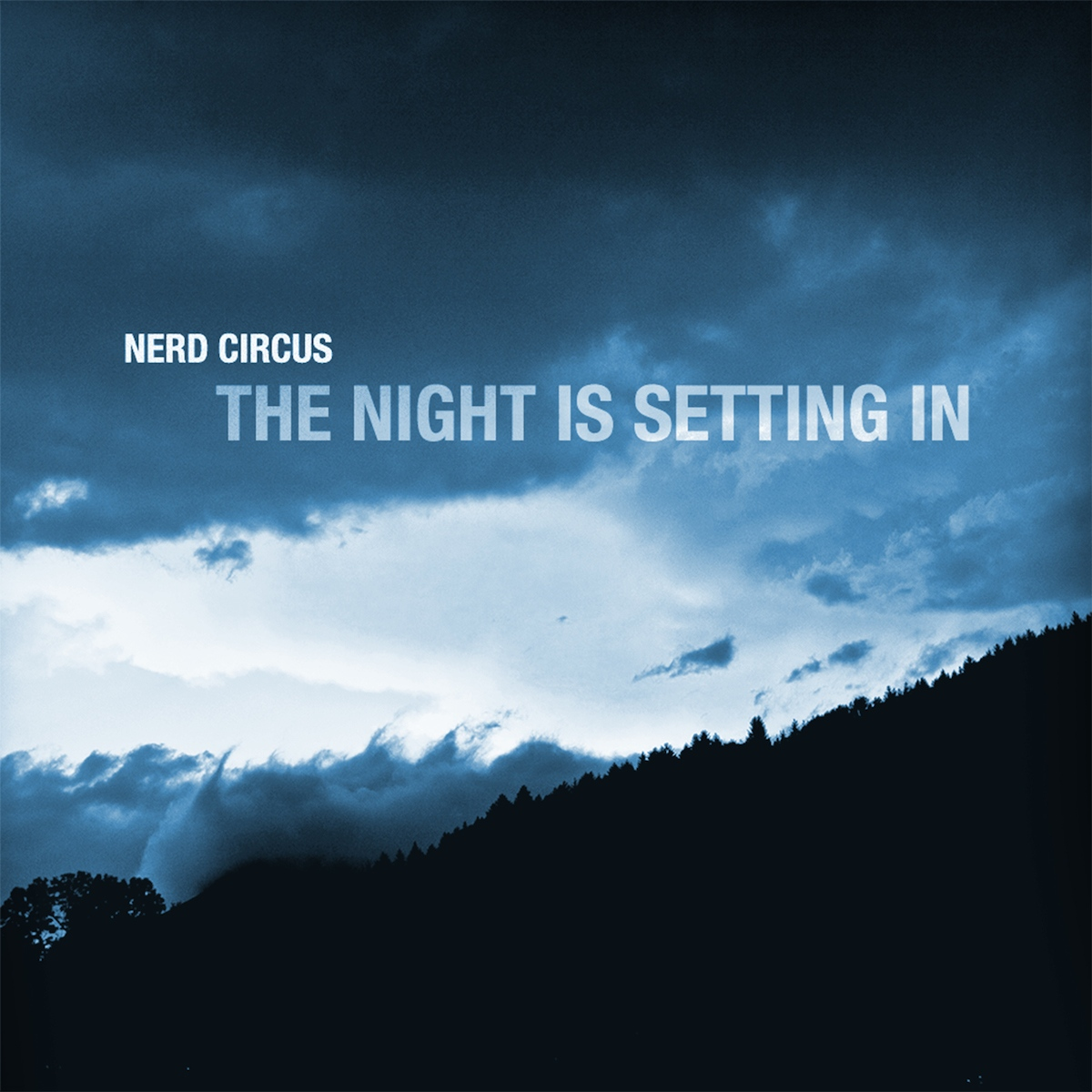 The Nerd Circus - The Night Is Setting In
